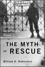 The Myth of Rescue : Why the Democracies Could Not Have Saved More Jews from the
