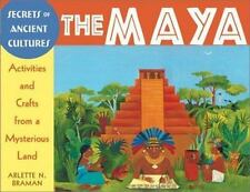 The Maya: Activities and Crafts from a Mysterious Land (Secrets of Ancient Cultu