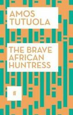 The Brave African Huntress - New Book Tutuola, Amos