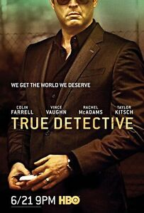 POSTER TRUE DETECTIVE 2 COLIN FARRELL RACHEL MCADAMS VINCE VAUGHN SERIE TV #1