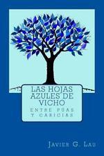 Las Hojas Azules de Vicho : Entre Puas y Caricias by Javier Lau (2014,...