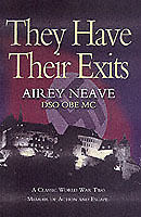 They Have Their Exits: A Classic World War Two Memoir of Action and Escape by...