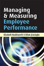 Managing and Measuring Employee Performance: By Houldsworth, Elizabeth, Jiras...