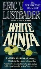 The Nicholas Linnear Novels: White Ninja Bk. 3 by Eric Van Lustbader (1991,...