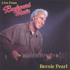 BERNIE PEARL - LIVE FROM BOULEVARD MUSIC BERNIE PEARL NEW CD