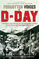 Forgotten Voices of D-Day: A Powerful New History of the Normandy-ExLibrary
