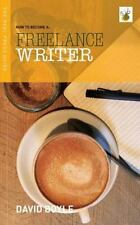 How to Become a Freelance Writer by David Boyle (2015, Paperback)