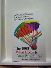 What Color Is Your Parachute? 1993: A Practical Manual for Job Hunters and Caree