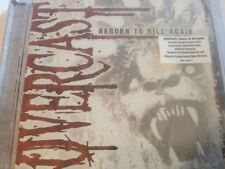 Reborn to Kill Again * by Overcast (CD, Aug-2008, Metal Blade)