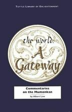 ALBERT LOW - The World a Gateway: Commentaries on the Mumonkan