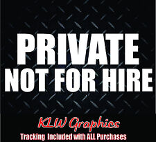 Private Not for Hire*Vinyl Decal Sticker Car Diesel Truck Trailer Semi 1500 2500
