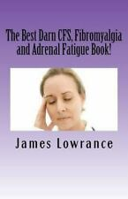 The Best Darn CFS, Fibromyalgia and Adrenal Fatigue Book! : Studies on...