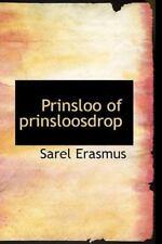 Prinsloo of Prinsloosdrop: By Sarel Erasmus