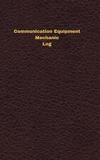 Unique Logbooks/Record Bks.: Communication Equipment Mechanic Log : Logbook,...