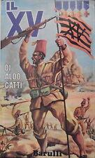 Il XV Battaglione Eritreo AOI Aldo Gatti ed. Barulli 1969 Militaria