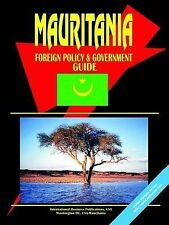 NEW Mauritania Foreign Policy And Government Guide by Ibp Usa