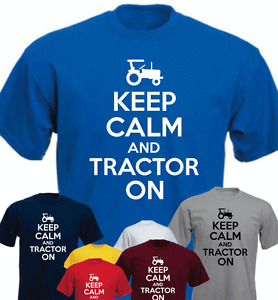 KEEP CALM AND TRACTOR ON Farmer Plough Funny Present Gift T-shirt