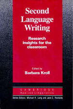 Second Language Writing: Research Insights for the Classroom (Cambridge Applied