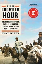 The Crowded Hour: Theodore Roosevelt