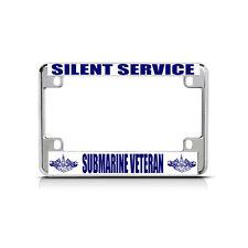 NAVY SILENT SERVICE SUB VETERAN Chrome Metal Motorcycle License Plate Frame