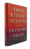 Francoise Sagan THOSE WITHOUT SHADOWS  1st Edition 1st Printing