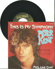 "Peter Kent, This is my symphony, G/VG, 7"" Single, 9-1698"