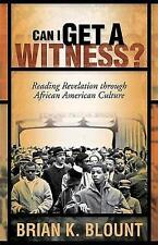 NEW Can I Get a Witness?: Reading Revelation through African American Culture