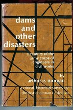 Engineering - Dams and Other Disasters, by; Arthur E Morgan, HC Book,1971