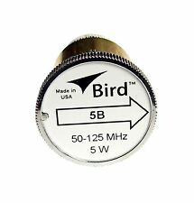 New Bird 5B Plug-in Element 0 to 5 watts 50-125 MHz for Bird 43 Wattmeters