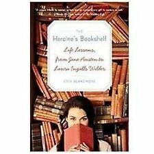 Heroine's Bookshelf, The: Life Lessons, from Jane Austen to Laura-ExLibrary