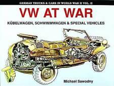 German Trucks & Cars in WWII: VW at War Book I Kubelwagen/Schwimmwagen:...
