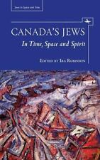 Canada's Jews in Time, Space, and Spirit (Paperback or Softback)
