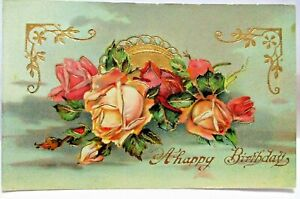 1913 POSTCARD HAPPY BIRTHDAY, PASTEL ROSES AND GOLD TRIM