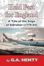 Held Fast for England Tale Siege Gibraltar (1779-83) by Henty G a -Paperback