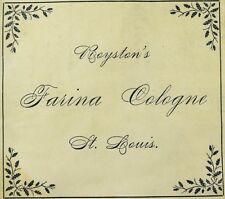 1880's-90's Royston's Farina Cologne, St. Louis, MO Victorian Bottle Label F93