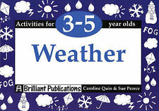 Weather - Activities for 3-5 year olds by Quin, Caroline, Pearce, Sue