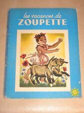 LIVRE D'ENFANT / LES VACANCES DE ZOUPETTE / EDITION 1950 / BON ETAT