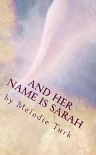 And Her Name Is Sarah by Melodie Turk (2014, Paperback)