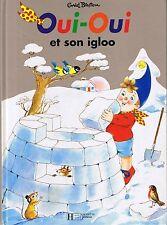 Oui-Oui et son igloo *  Enid BLYTON Hachette French Book noel * ALBUM rigide