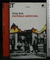 PASTORALE AMERICANA. Philip Roth. Einaudi.