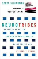NeuroTribes: The Legacy of Autism and How to Think Smarter About People Who Thin