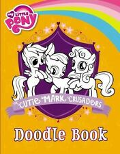 My Little Pony: The Cutie Mark Crusaders Doodle Book  Hughes, Emily C.  Good  Bo