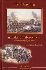 Fischbach Die Belagerung und das Bombardement von Straßburg 1870 Reprint NEU