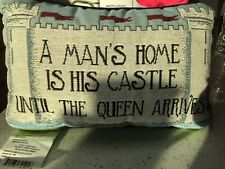 """Decorative Bed/sofa Pillow """"A Man's Home is His Castle Until the Queen Arrives!"""""""