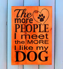 Handmade Reclaimed Recycled Pallet Sign The More I Like My Dog Quote Plaque