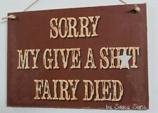 Give a Sh*t Fairy Died Sign - Bar Pub Shed BBQ Wooden Office Store Shop Warning