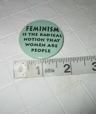 Vintage 70s feminist Women's Rights gender equality green slogan pinback button