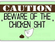 Caution Chicken Poop Indoor/Outdoor Aluminum No Rust No Fade Chicken Coop Sign