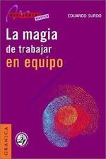 Magia de trabajar en equipo, La (Spanish Edition)