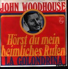 """7"""" John Woodhouse Hörst Du mein heimliches Rufen 60`s Philips 333 864 PF"""